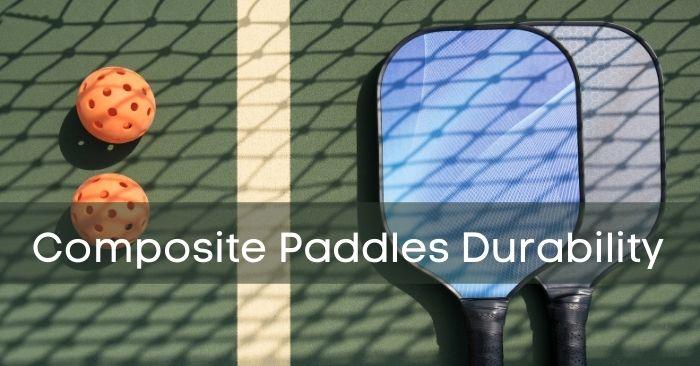 Composite Paddles Durability