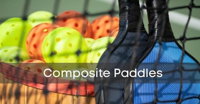 Composite Pickleball Paddles