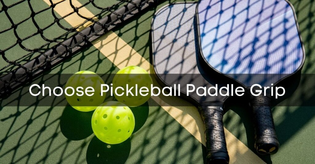 How to choose pickleball paddle grip size