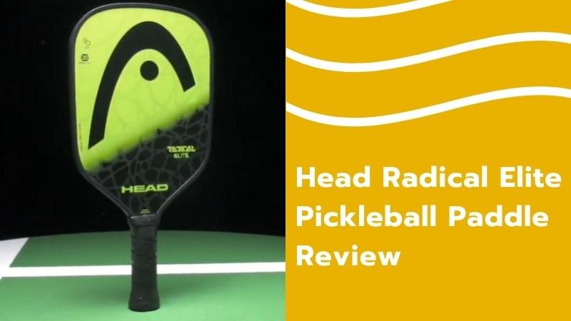 Head Radical Elite Pickleball Paddle Review
