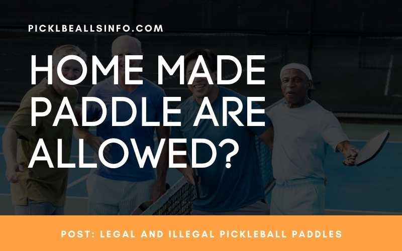 Home Made Pickleball Paddle Are Allowed?