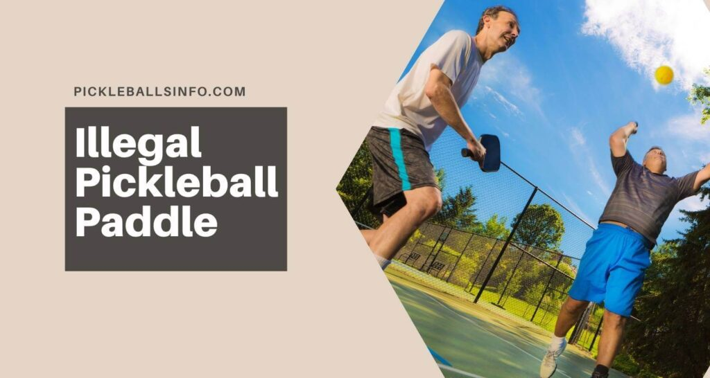 Illegal Pickleball Paddles: Get the list of approved paddles