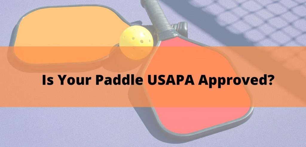 Is Your Paddle USAPA Approved?