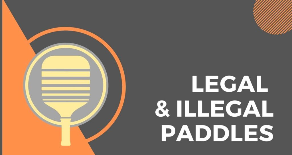 All About Legal And Illegal Pickleball Paddles