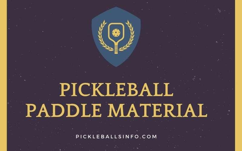 Legal Pickleball Paddle Materials