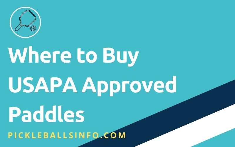 USAPA Approved Pickleball Paddles