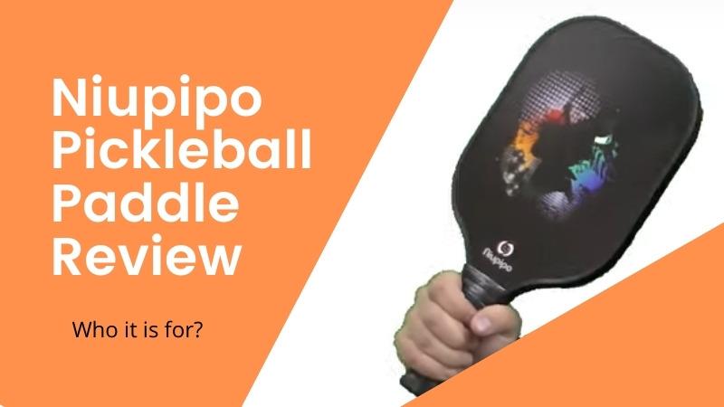 Niupipo Pickleball Paddle Review
