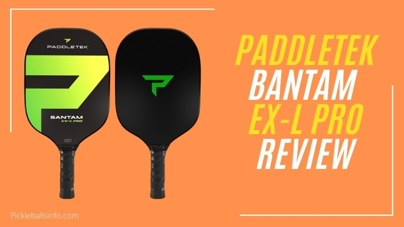 Paddletek Bantam EX L Pro review