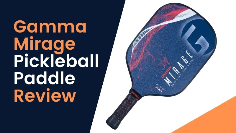 Gamma Mirage Pickleball Paddle review