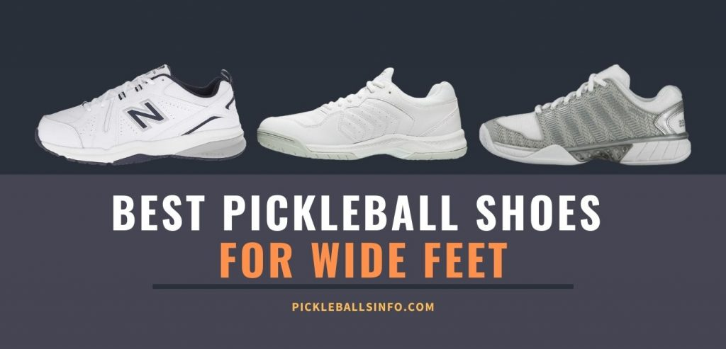 Best Pickleball Shoes For Wide Feet